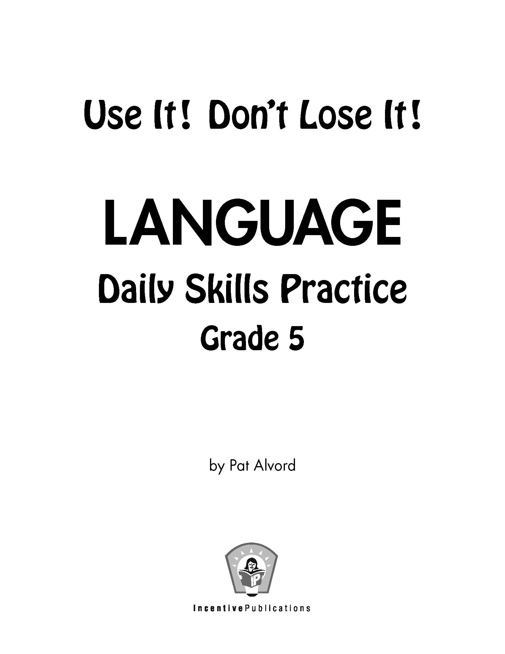 Daily Language Practice 5th Grade: Use It! Don't Lose It