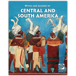 Famous Myths and Legends of Central and South America