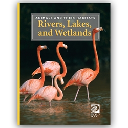 Animals and Their Habitats: Rivers, Lakes, and Wetlands