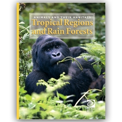 Animals and Their Habitats - Tropical Regions and Rain Forests