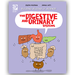 The Digestive and Urinary Systems  - Building Blocks of Life Science